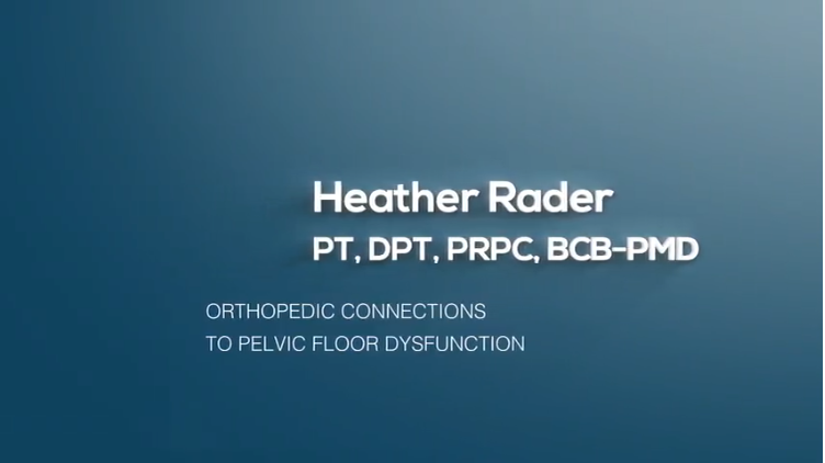 Orthopedic Connections to Pelvic Floor Dysfunction